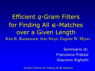 Efficient  q -Gram Filters for Finding All  Î -Matches over a Given Length