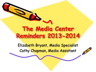 The Media Center Reminders 2013-2014