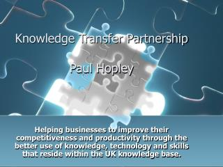 Knowledge Transfer Partnership Paul Hopley