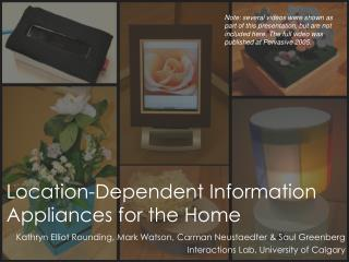 Location-Dependent Information Appliances for the Home