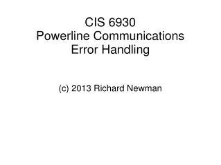 CIS 6930 Powerline Communications Error Handling