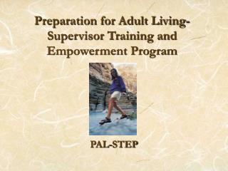 Preparation for Adult Living-Supervisor Training and Empowerment Program