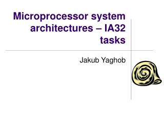 Microprocessor system architectures  – IA32  tasks