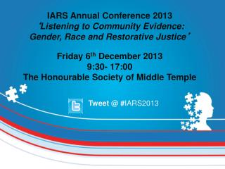 IARS Annual Conference 2013 ' Listening to Community Evidence: