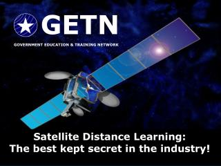 GOVERNMENT ALLIANCE FOR TRAINING & EDUCATION BY SATELLITE
