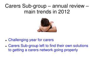 Carers Sub-group – annual review – main trends in 2012