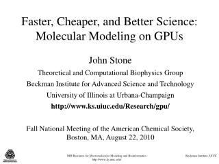 Faster, Cheaper, and Better Science:  Molecular Modeling on GPUs