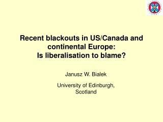 Recent blackouts in US/Canada and continental Europe:  Is liberalisation to blame?