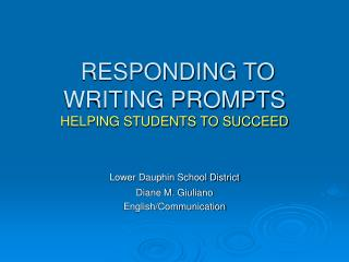 RESPONDING TO WRITING PROMPTS HELPING STUDENTS TO SUCCEED