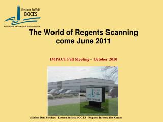 The World of Regents Scanning  come June 2011 IMPACT Fall Meeting -  October 2010