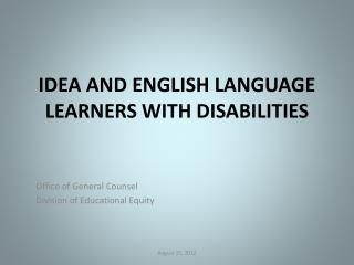 IDEA AND ENGLISH LANGUAGE LEARNERS WITH DISABILITIES