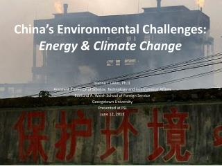 China ' s Environmental Challenges: Energy & Climate Change