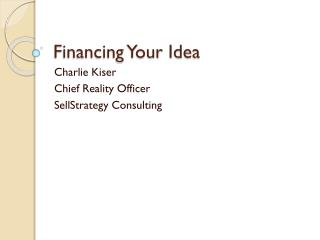 Financing Your Idea
