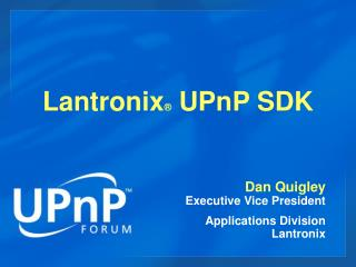Lantronix ®  UPnP SDK