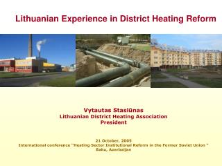 Lithuanian Experience in District Heating Reform