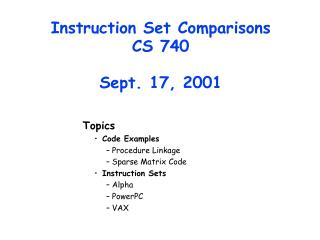Instruction Set Comparisons CS 740 Sept. 17, 2001