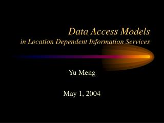 Data Access Models  in Location Dependent Information Services