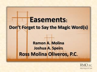Easements :  Don ' t Forget to Say the Magic Word(s)
