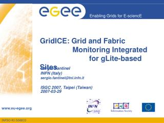 GridICE: Grid and Fabric 		        Monitoring Integrated 			for gLite-based Sites