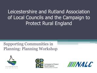 Leicestershire and Rutland Association of Local Councils and the Campaign to Protect Rural England