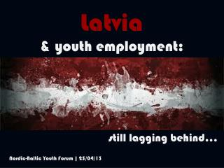 L atvia & youth employment: