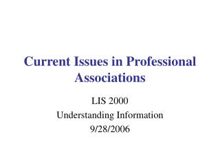 Current Issues in Professional Associations