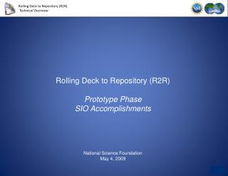 Rolling Deck to Repository (R2R) Prototype Phase SIO Accomplishments National Science Foundation