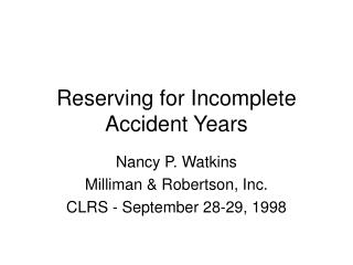 Reserving for Incomplete Accident Years