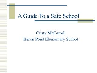 A Guide To a Safe School