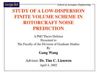 STUDY OF A LOW-DISPERSION FINITE VOLUME SCHEME IN ROTORCRAFT NOISE PREDICTION