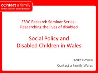 Keith Bowen  Contact a Family Wales