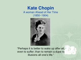Kate Chopin A woman Ahead of Her Time (1850~1904)