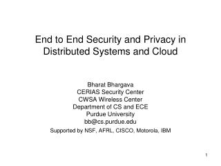 End to End Security and Privacy in Distributed Systems and Cloud