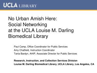 No Urban Amish Here:  Social Networking  at the UCLA Louise M. Darling Biomedical Library