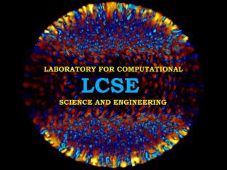 Laboratory for Computational Science & Engineering:   High School Outreach Program Program Goals: