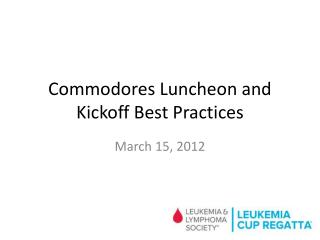 Commodores Luncheon and Kickoff Best Practices