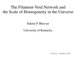 The Filament-Void Network and the Scale of Homogeneity in the Universe