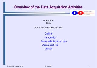 Overview of the Data Acquisition Activities