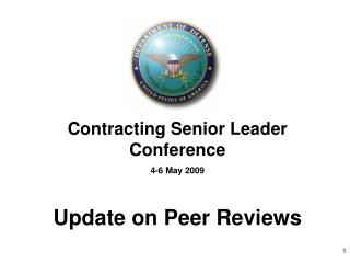 Contracting Senior Leader Conference 4-6 May 2009 Update on Peer Reviews