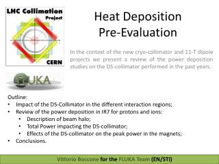 Heat  Deposition Pre - Evaluation