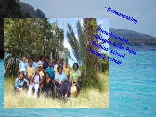 . Kennismaking Blenchischool,  Kolegio Dodo Palm Evonius school Hedwig school
