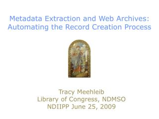 Metadata Extraction and Web Archives: Automating the Record Creation Process