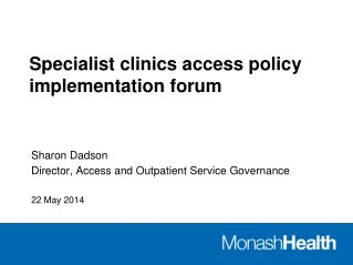Specialist clinics access policy implementation forum