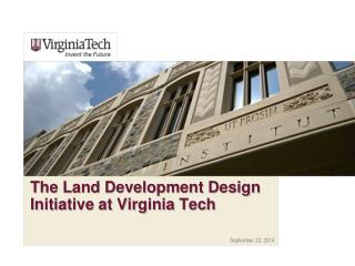 The Land Development Design Initiative at Virginia Tech