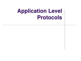 Application Level Protocols