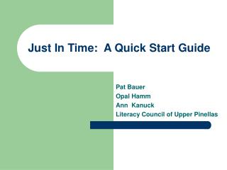 Just In Time:  A Quick Start Guide