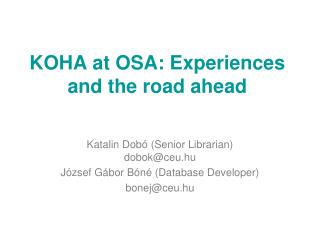 KOHA at OSA : Experiences and the road ahead