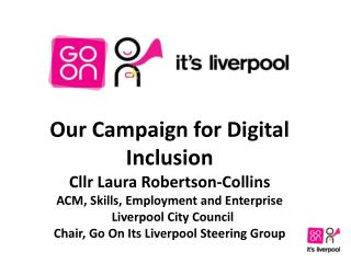 Our Campaign for Digital Inclusion Cllr Laura Robertson-Collins