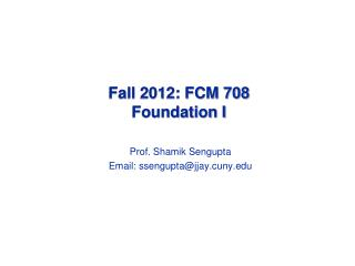 Fall 2012: FCM 708  Foundation I