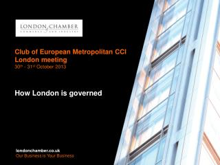 Club of European Metropolitan CCI   London meeting 30 th  - 31 st  October 2013
